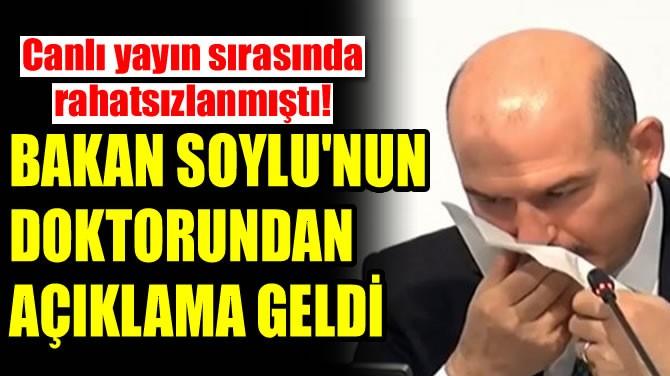BAKAN SOYLU'NUN DOKTORUNDAN AÇIKLAMA GELDİ