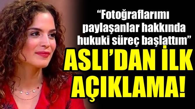 ASLI BEKİROĞLU'NDAN İLK AÇIKLAMA!