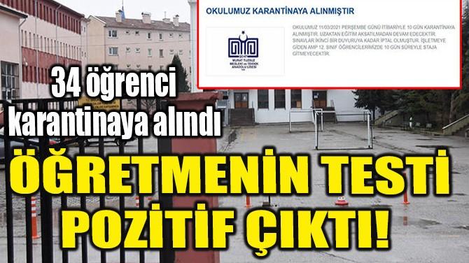 ÖĞRETMENİN TESTİ POZİTİF ÇIKTI!