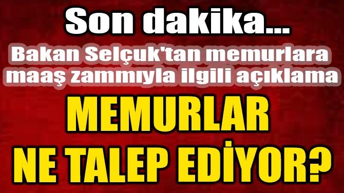MEMUR ZAMLARI İLE İLGİLİ FLAŞ GELİŞME!