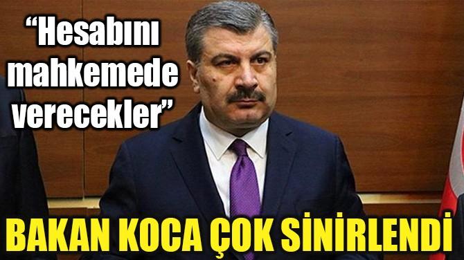 BAKAN KOCA'DAN SAĞLIK ÇALIŞANLARINA ŞİDDETE TEPKİ!..