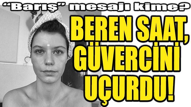 BEREN SAAT, GÜVERCİNİ UÇURDU!