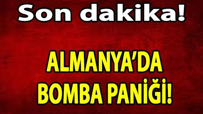 ALMANYA'DA BOMBA PANİĞİ!