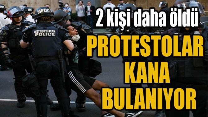 PROTESTOLAR  KANA  BULANIYOR
