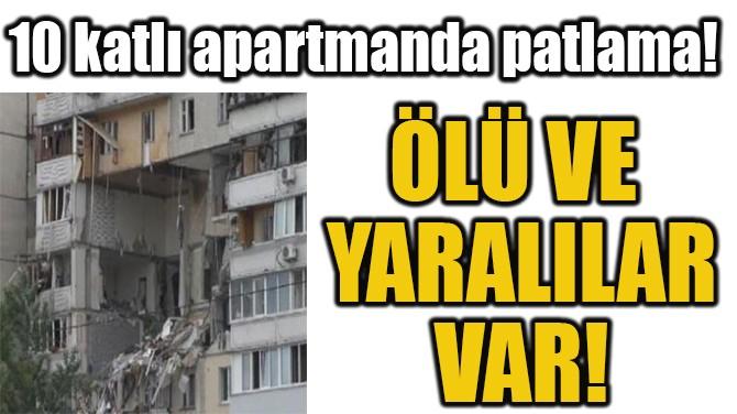 UKRAYNA'DA 10 KATLI APARTMANDA PATLAMA!