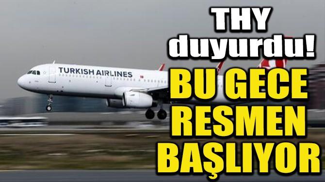 BU GECE RESMEN BAŞLIYOR