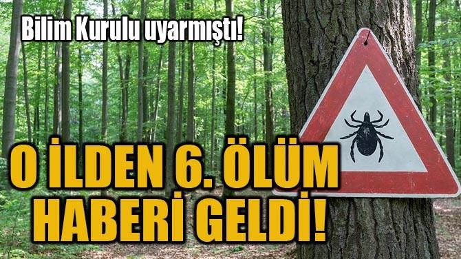 O İLDEN 6. ÖLÜM HABERİ GELDİ!