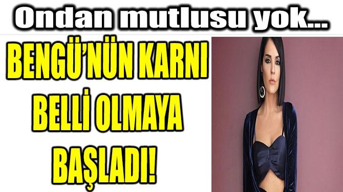BENGÜ'NÜN KARNI BELLİ OLMAYA BAŞLADI!