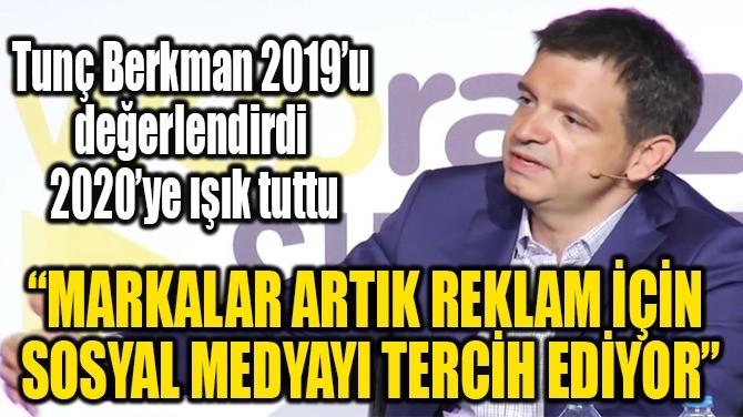 """""""MARKALAR ARTIK REKLAM İÇİN SOSYAL MEDYAYI TERCİH EDİYOR"""""""