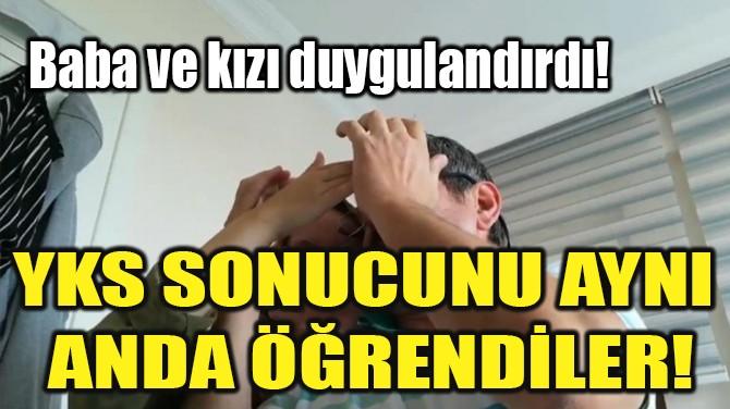 BABA VE KIZIN DUYGULANDIRAN SEVİNCİ!