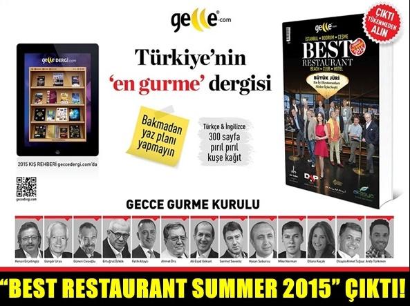 """GECCE YAYIN GRUBU TARAFINDAN HAZIRLANAN TÜRKİYE'NİN EN İYİ GURMELERİNİN SEÇİMLERİNDEN OLUŞAN """"BEST RESTAURANT SUMMER 2015"""" ÇIKTI!"""