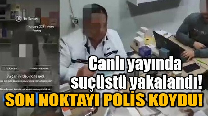 SON NOKTAYI POLİS KOYDU!
