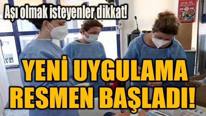 YENİ UYGULAMA RESMEN BAŞLADI!