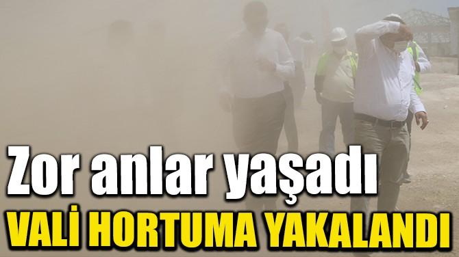 VALİNİN HORTUM KARŞISINDA ZOR ANLARI