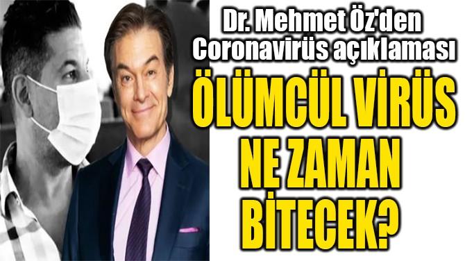 DR. MEHMET ÖZ'DEN CORONAVİRÜS AÇIKLAMASI