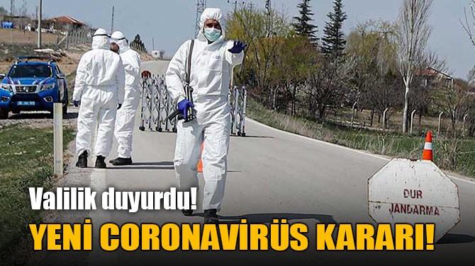 YENİ CORONAVİRÜS KARARI!