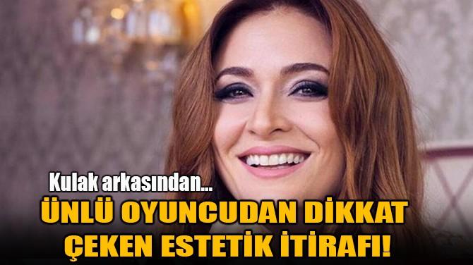 CEYDA DÜVENCİ'DEN DİKKA ÇEKEN ESTETİK İTİRAFI!