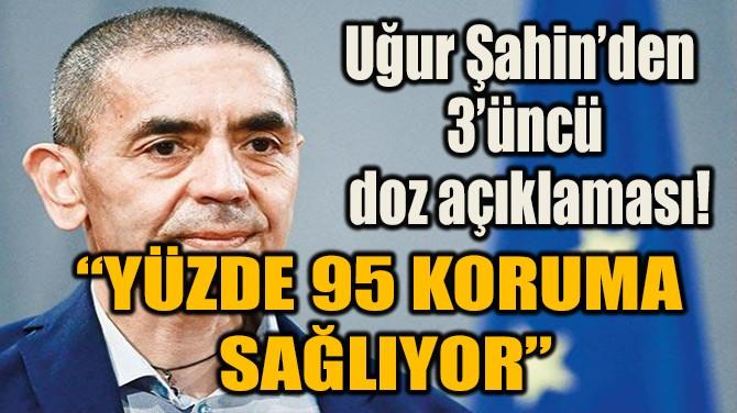 """""""YÜZDE 95 KORUMA  SAĞLIYOR"""""""