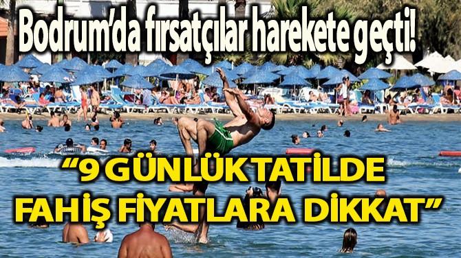 """""""FAHİŞ FİYAT TALEP EDENLERİ BİZE BİLDİRİN"""" UYARISI!"""