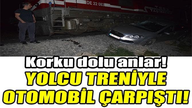 YOLCU TRENİYLE  OTOMOBİL ÇARPIŞTI!