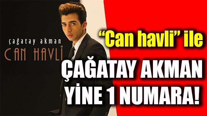 """CAN HAVLİ"" İLE ÇAĞATAY AKMAN YİNE 1 NUMARA!"