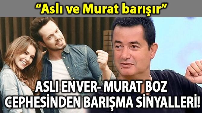 ASLI ENVER- MURAT BOZ CEPHESİNDEN BARIŞMA SİNYALLERİ!