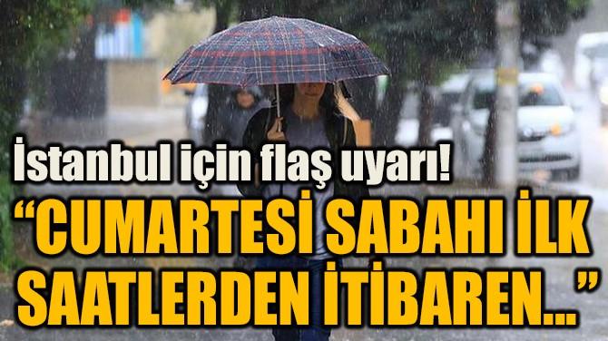 """""""CUMARTESİ SABAHI İLK  SAATLERDEN İTİBAREN..."""""""