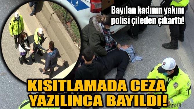 KISITLAMADA CEZA  YAZILINCA BAYILDI!