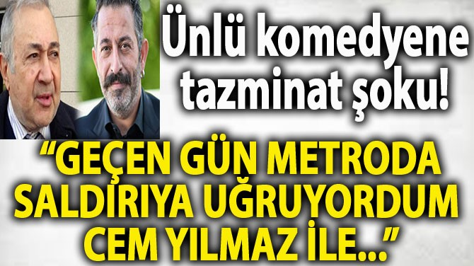 CEM YILMAZ'A TAZMİNAT ŞOKU!