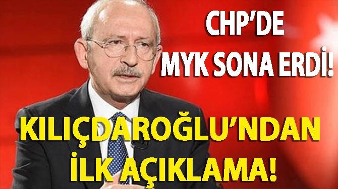 CHP MYK SONA ERDİ! KILIÇDAROĞLU'UNDAN İLK AÇIKLAMA!