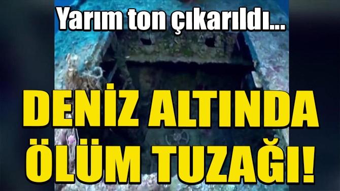 DENİZ ALTINDA ÖLÜM TUZAĞI!
