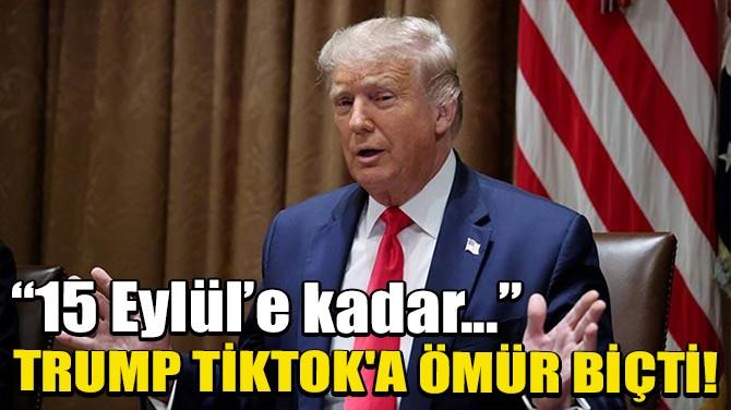 TRUMP TİKTOK'A ÖMÜR BİÇTİ!