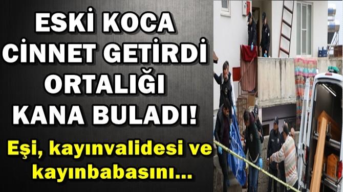 ESKİ KOCA CİNNET GETİRDİ ORTALIĞI KANA BULADI!