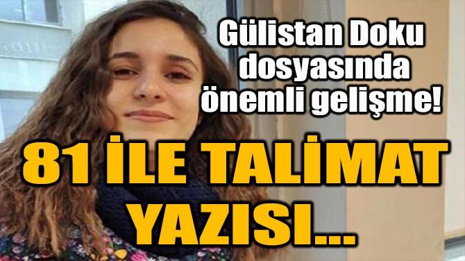 GÜLİSTAN DOKU DOSYASINDA  ÖNEMLİ GELİŞME!