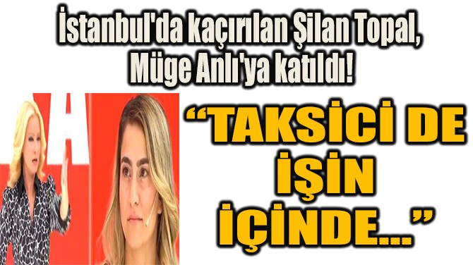 """""""TAKSİCİ DE  İŞİN  İÇİNDE..."""""""