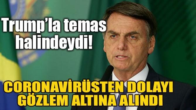 DEVLET BAŞKANI CORONAVİRÜSTEN DOLAYI GÖZLEM ALTINA ALINDI!