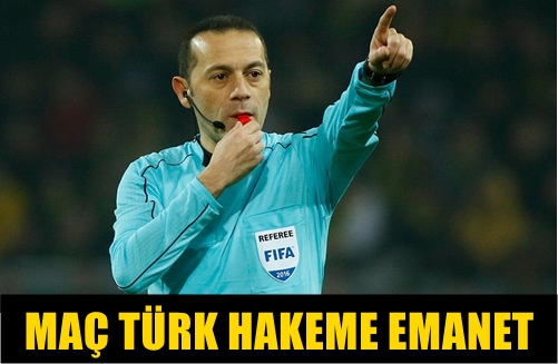 FIFA KOKARTLI TÜRK HAKEM CÜNEYT ÇAKIR, UEFA ŞAMPİYONLAR LİGİ YARI FİNAL RÖVANŞ KARŞILAŞMASINI YÖNETECEK!..