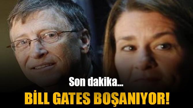 BİLL GATES BOŞANIYOR!