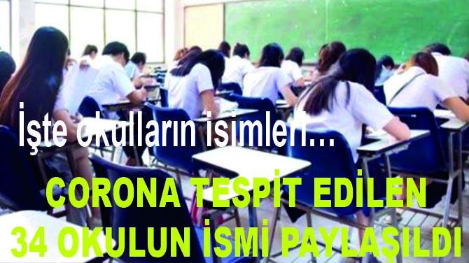 CORONA TESPİT EDİLEN 34 OKULUN İSMİ PAYLAŞILDI! İŞTE O OKULLAR..