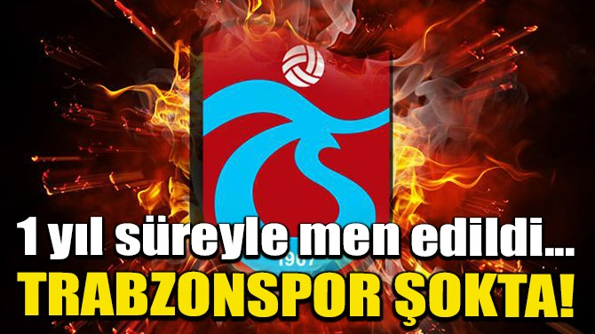 TRABZONSPOR'UN CAS İTİRAZI REDDEDİLDİ!