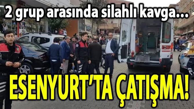 ESENYURT'TA ÇATIŞMA!