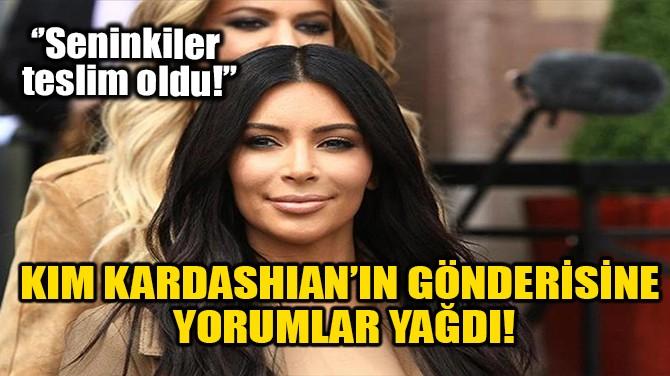 KIM KARDASHIAN'IN GÖNDERİSİNE YORUMLAR YAĞDI!