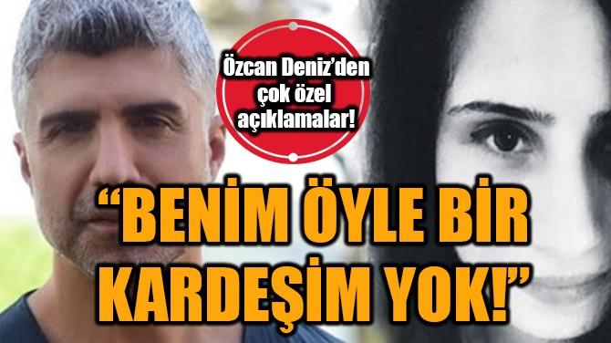 ÖZCAN DENİZ'DEN MAGAZİN MERKEZİ'NE ÇOK ÖZEL AÇIKLAMALAR!
