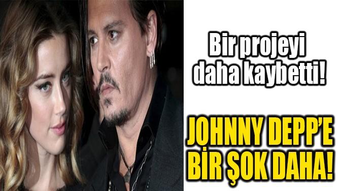 JOHNNY DEPP'E BİR ŞOK DAHA!