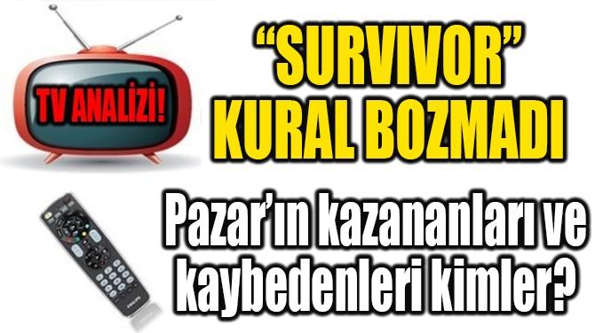 """""""SURVIVOR"""" KURAL BOZMADI!"""