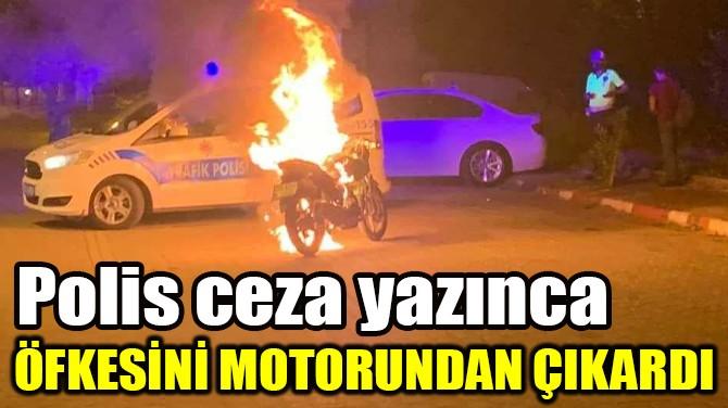 ÖFKESİNİ MOTORUNDAN ÇIKARDI