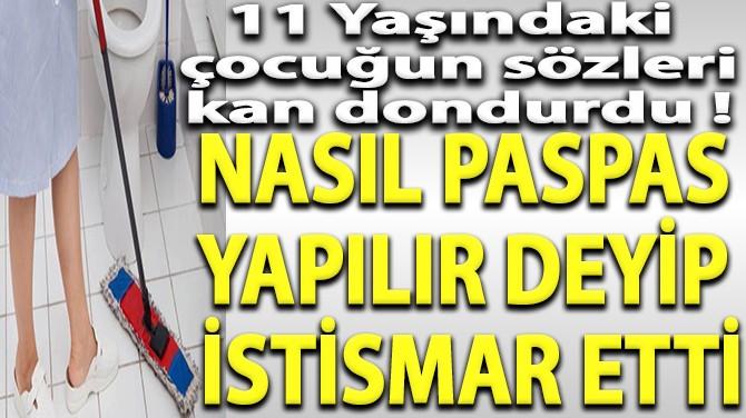 NASIL PASPAS YAPILIR DEYİP İSTİSMAR ETTİ!