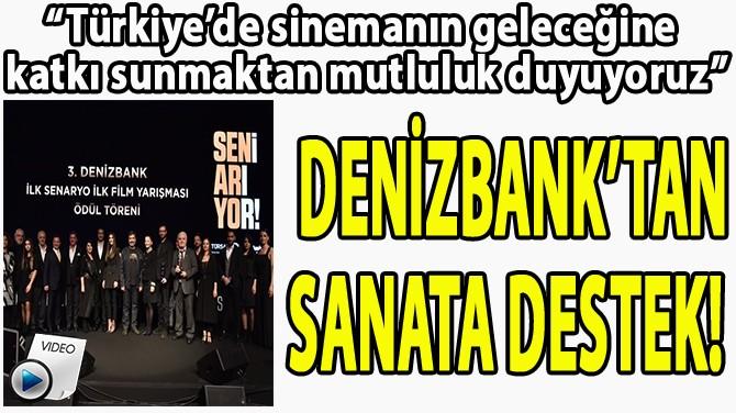 DENİZBANK'TAN SANATA DESTEK!