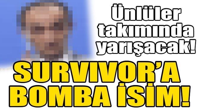SURVIVOR'A BOMBA İSİM! ÜNLÜLER TAKIMINDA YARIŞACAK!