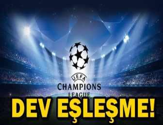 UEFA ŞAMPİYONLAR LİGİ EŞLEŞMELERİ BELLİ OLDU!..